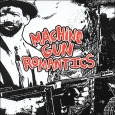 MACHINE GUN ROMANTICS -  Everything So Far CD