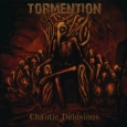 TORMENTION - Chaotic Delusions CD