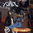 THE FORCE - Possessed by Metal CD