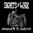SIGHTS OF WAR - Annihilate to Survive CD