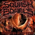 SQUASH BOWELS - The Mass Rotting The Mass Sickening CD