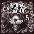 GRIND BASTARDS - Compilation #5 CD