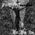 BLOODTHIRST - Let Him Die CD