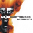 MALIGNANT TUMOUR - Burninhell CD (digipak)