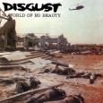 DISGUST - A World Of No Beauty CD (digipak)