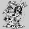 THE KILL - Make 'Em Suffer CD