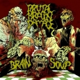 BRUTAL BRAIN DAMAGE - Brain Soup CD