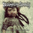 DECOMPOSING SERENITY - Vintage Melodies And  Lacerated Tendons CD