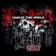 MASSIVE CHARGE - Charge This World CD