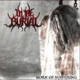 IN THE BURIAL - Born Of Suffering CD