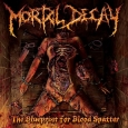 MORTAL DECAY - The Blueprint for Blood Spatter CD