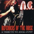ANAL CUNT - Defenders Of The Noise CD