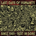 LAST DAYS OF HUMANITY - Since 1989 - Rest in Gore 2xCD