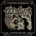 EXPULSION (SWE) - Certain Corpses Never Decay CD