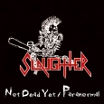 SLAUGHTER - Not Dead Yet/Paranormal CD (digipak)