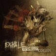EXHALE - When Worlds Collide CD