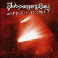 JUDGEMENT DAY - 40 Minutes To Impact CD