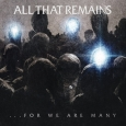ALL THAT REMAINS - For We Are Many CD
