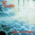 TROUBLE - Run to the Light LP
