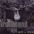 IRONBOUND NYC - With A Brick CD